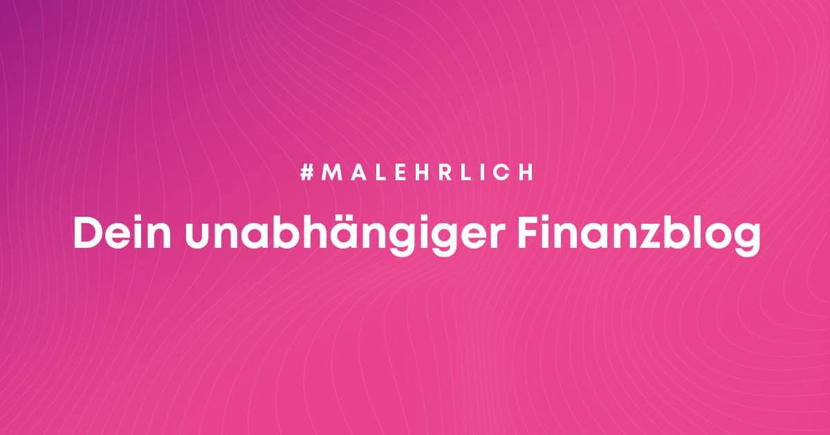 #malehrlich - Dein unabhängiger Finanzblog